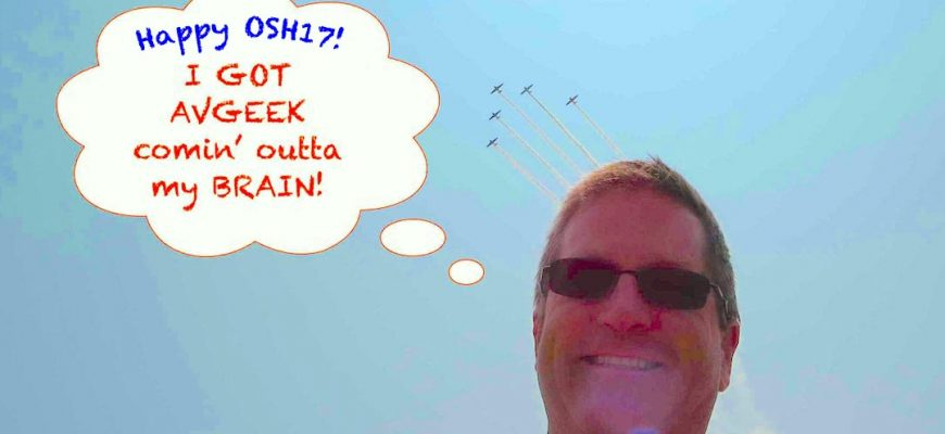 Osh17 avgeek brain OSH17—A Primer!